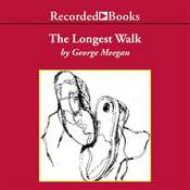 The Longest Walk: Am Odyssey of the Human Spirit Audiobook, by George Meegan