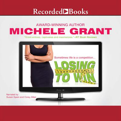 Losing to Win Audiobook, by Michele Grant