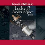 Lucky 13: Survival in Space Audiobook, by Richard Hilliard