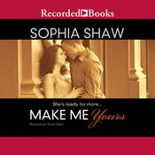 Make Me Yours Audiobook, by Sophia Shaw