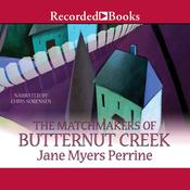 The Matchmakers of Butternut Creek Audiobook, by Jane Myers Perrine