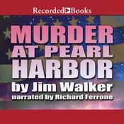 Murder at Pearl Harbor Audiobook, by Jim Walker
