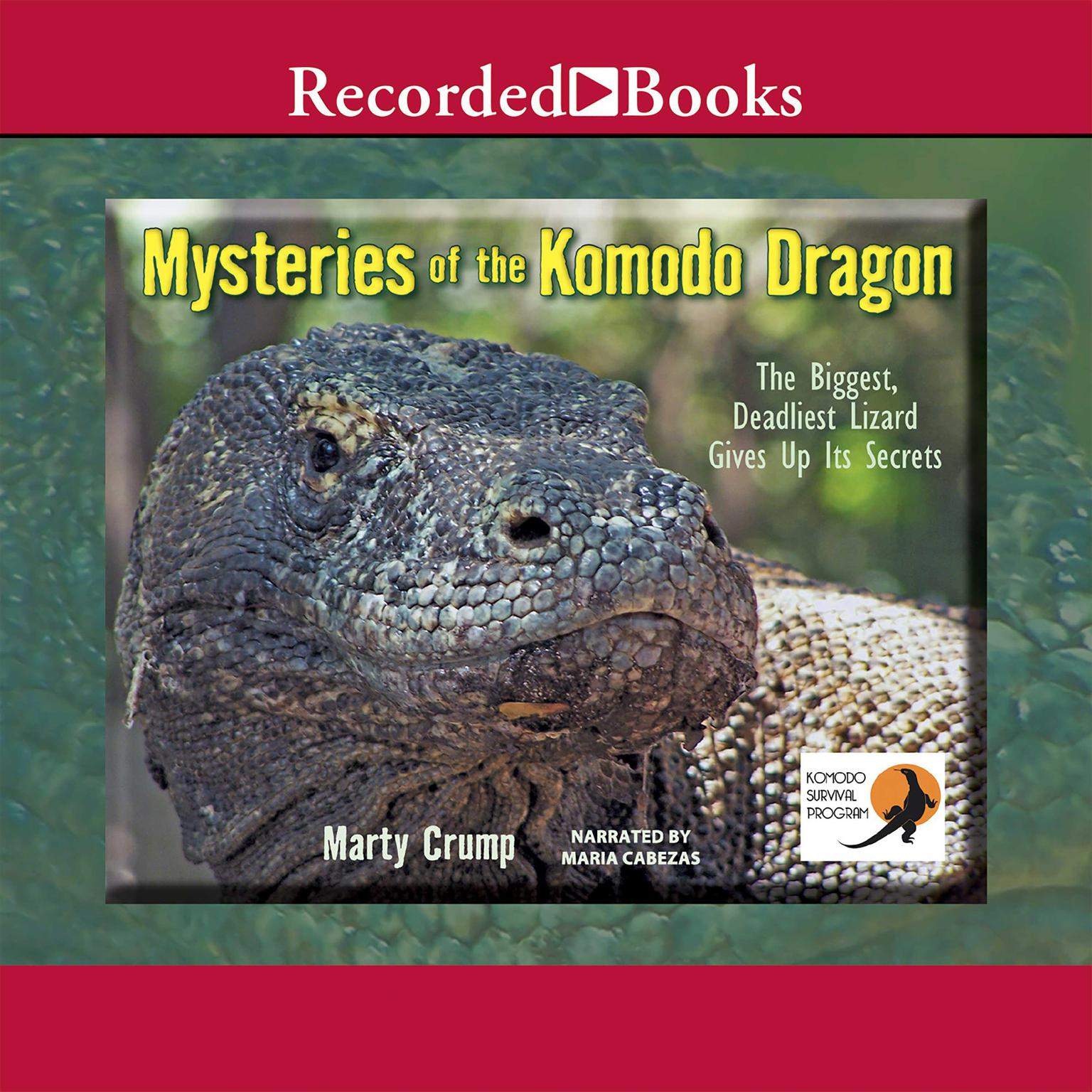 Printable Mysteries of the Komodo Dragon: The Biggest, Deadliest Lizard Gives Up Its Secrets Audiobook Cover Art