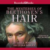 The Mysteries of Beethovens Hair Audiobook, by Lydia Nibley, Russell Martin