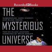Mysterious Universe: Supernovae, Dark Energy, and Black Holes, by Ellen Jackson