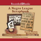 A Negro League Scrapbook, by Carole Weatherford
