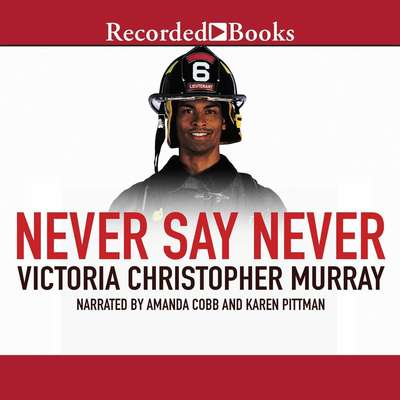 Never Say Never Audiobook, by Victoria Christopher Murray