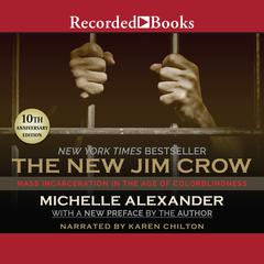 The New Jim Crow: Mass Incarceration in the Age of Colorblindness Audiobook, by Michelle Alexander