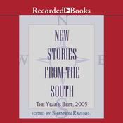 New Stories from the South: The Year's Best, 2005 Audiobook, by Shannon Ravenel