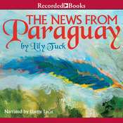 The News from Paraguay Audiobook, by Lily Tuck