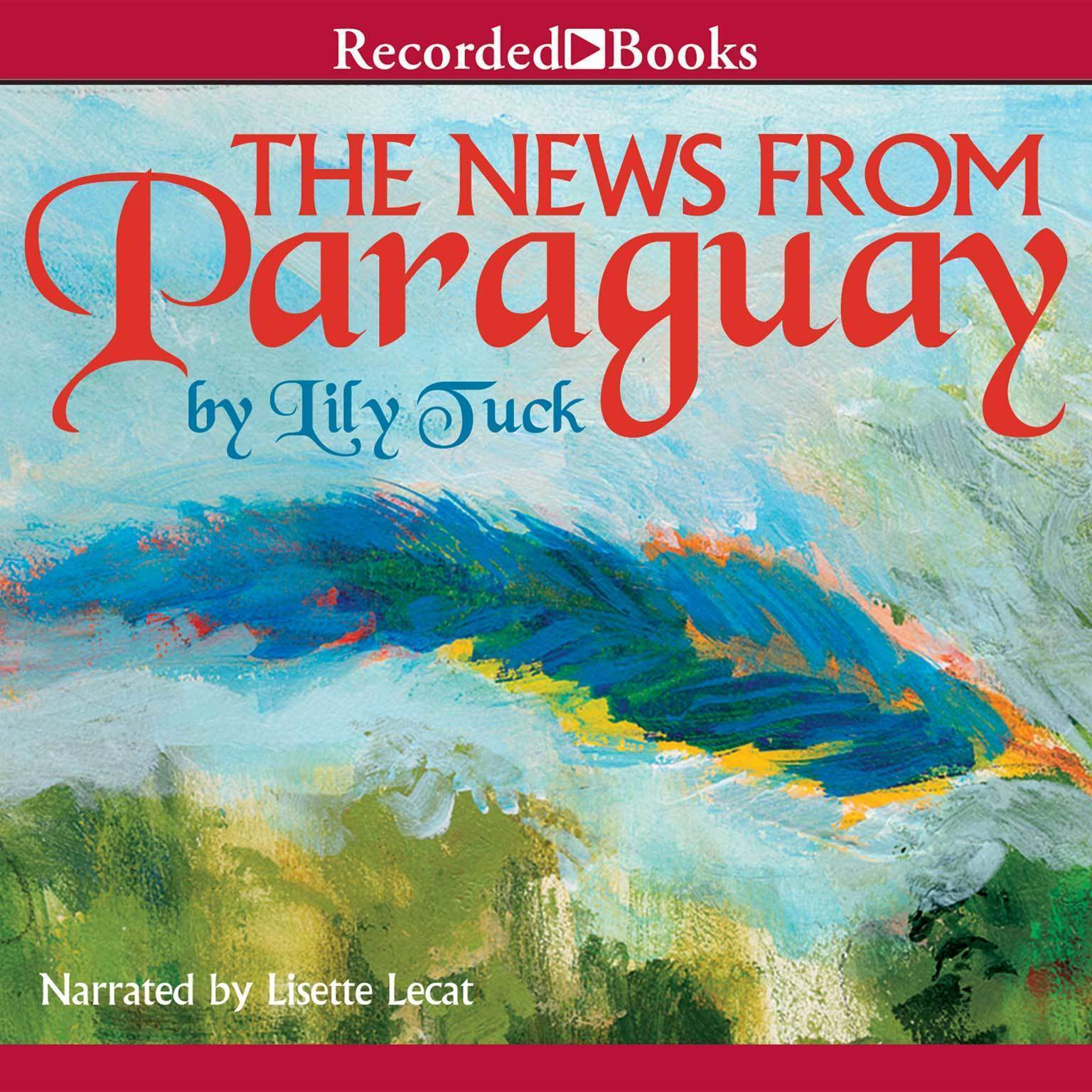 Printable The News from Paraguay Audiobook Cover Art