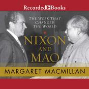 Nixon and Mao: The Week That Changed the World Audiobook, by Margaret MacMillan