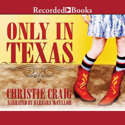 Only in Texas Audiobook, by Christie Craig