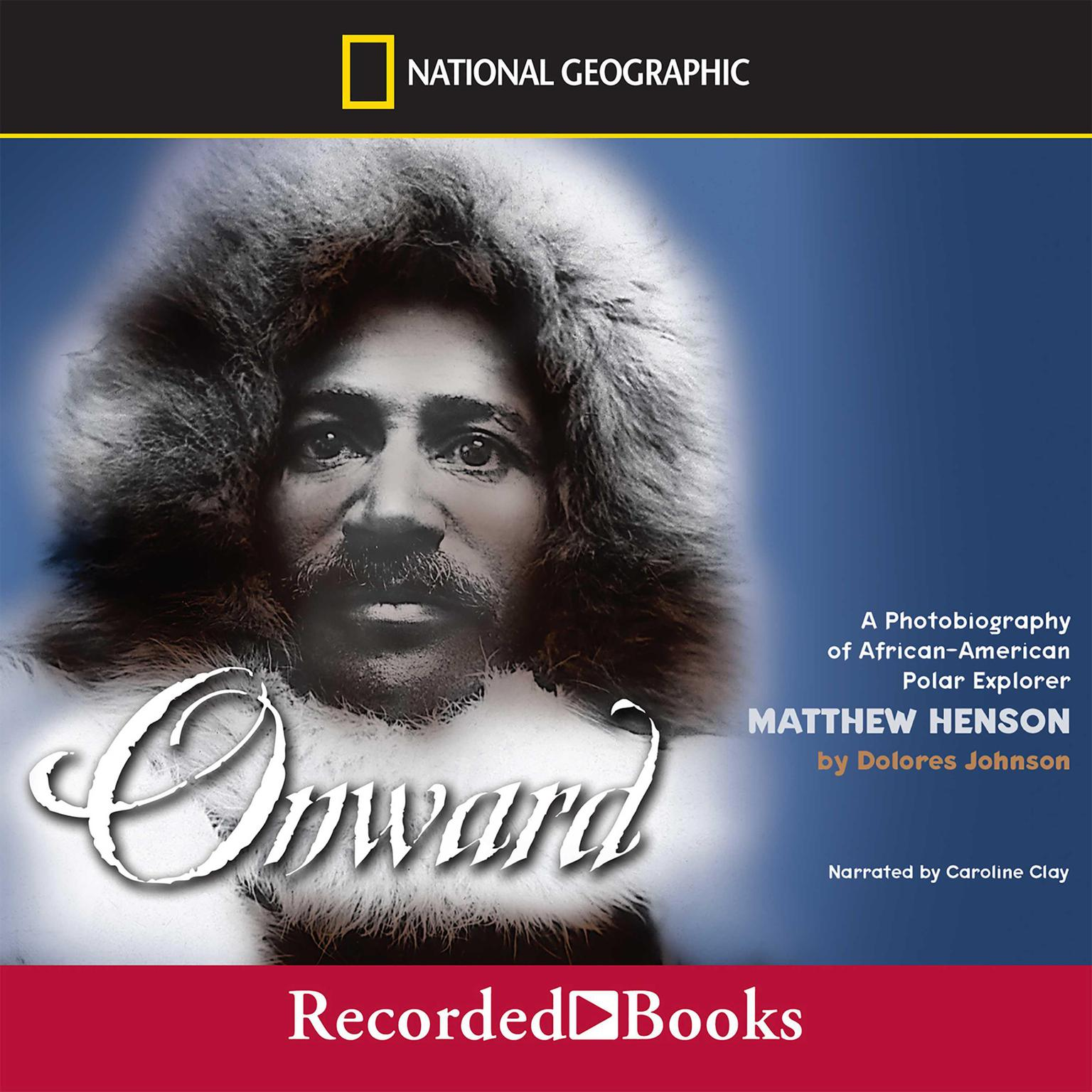 Printable Onward: A Photobiography of African American Polar Explorer Matthew Henson Audiobook Cover Art
