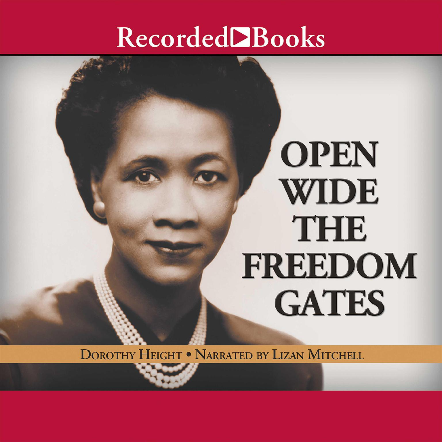 Printable Open Wide the Freedom Gates: A Memoir Audiobook Cover Art