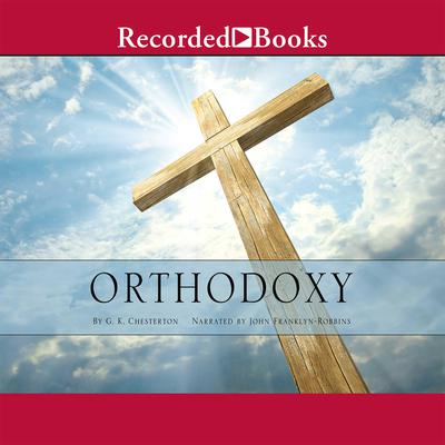 Orthodoxy Audiobook, by G. K. Chesterton