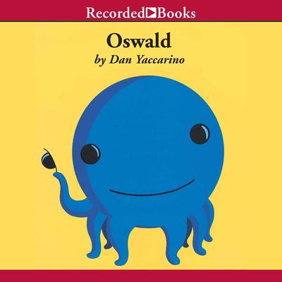 Oswald Audiobook, by Dan Yaccarino
