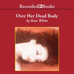 Over Her Dead Body Audiobook, by Kate White