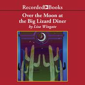 Over the Moon at the Big Lizard Diner, by Lisa Wingate