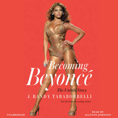 Becoming Beyoncé: The Untold Story Audiobook, by