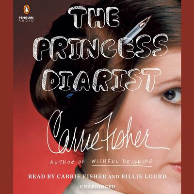 The Princess Diarist Audiobook, by Carrie Fisher