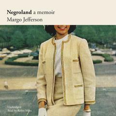 Negroland: A Memoir Audiobook, by Margo Jefferson