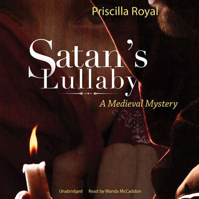 Satan's Lullaby: A Medieval Mystery Audiobook, by