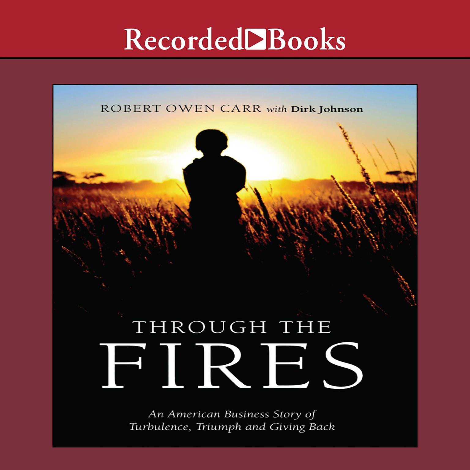Printable Through the Fires: An American Business Story of Turbulence, Triumph and Giving Back Audiobook Cover Art
