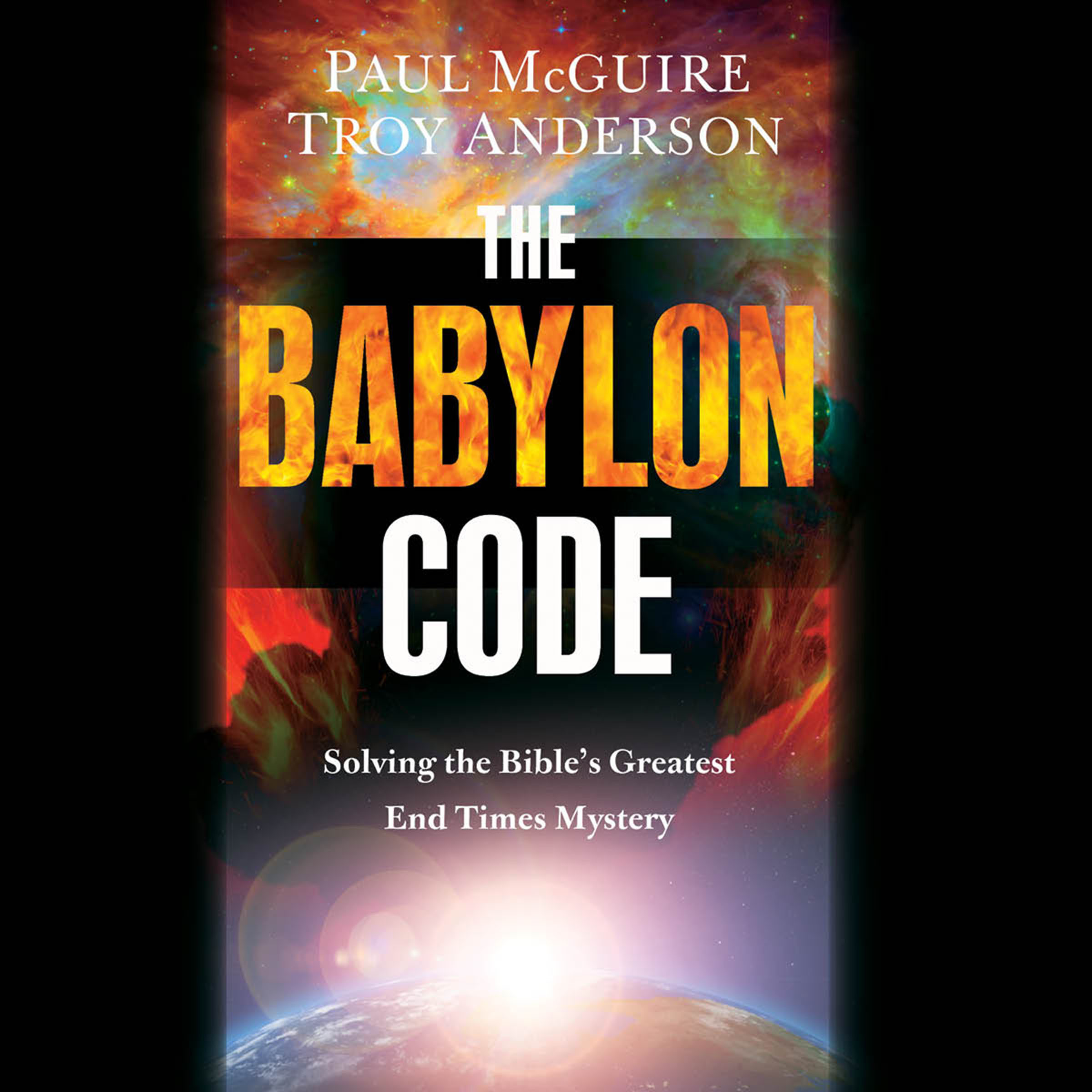 Printable The Babylon Code: Solving the Bible's Greatest End-Times Mystery Audiobook Cover Art