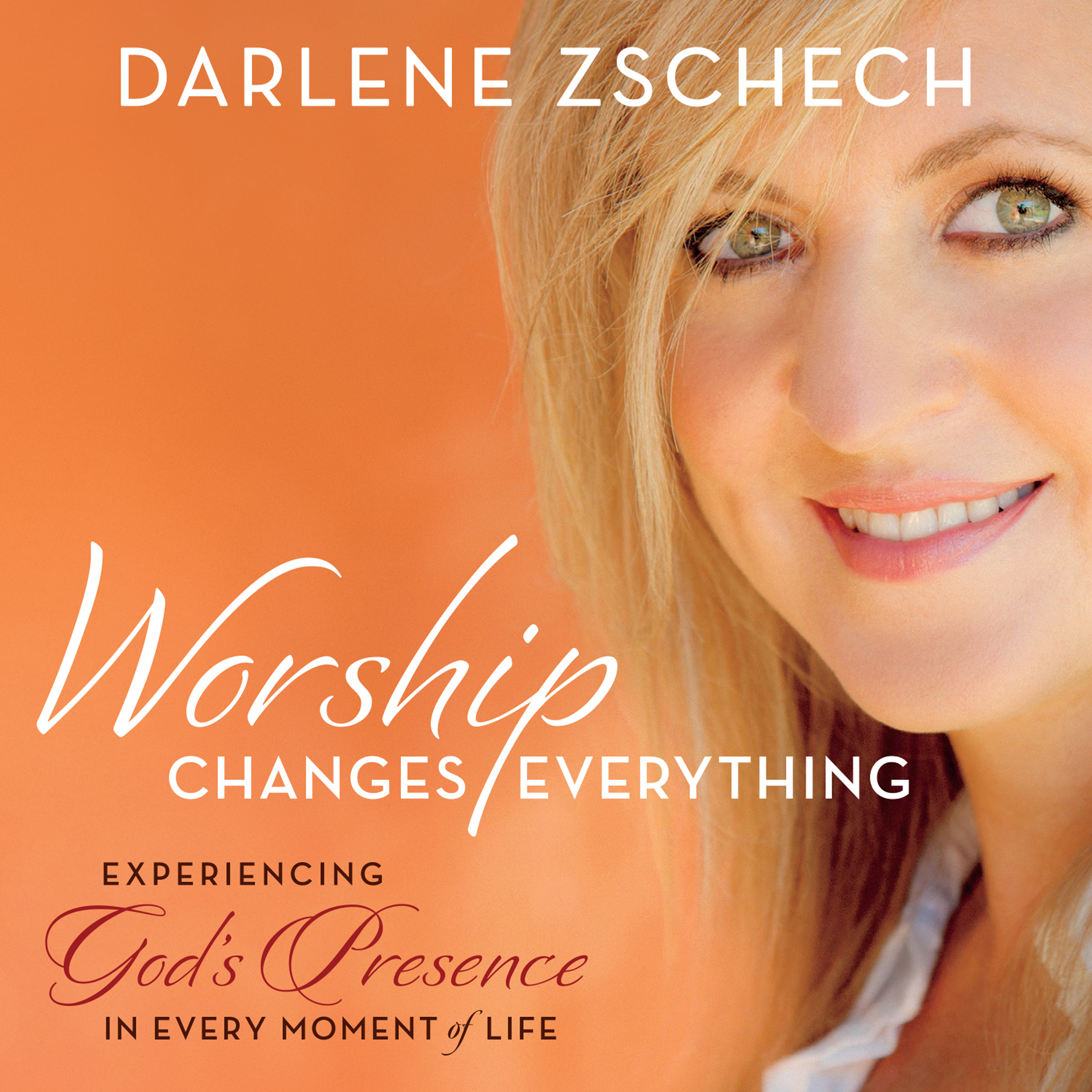 Printable Worship Changes Everything: Experiencing God's Presence in Every Moment of Life Audiobook Cover Art