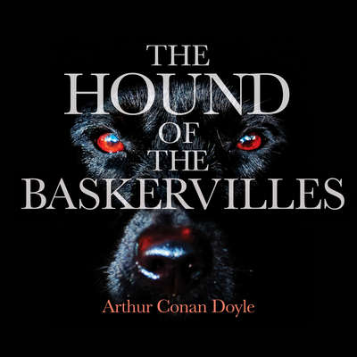 The Hound of the Baskervilles Audiobook, by