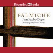 Palmiche Audiobook, by Juan Jacobo-Doger