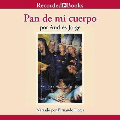 Pan de mi cuerpo Audiobook, by Andres Jorge