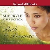 Path to Promise, by Sherryle Kiser Jackson