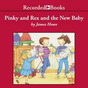 Pinky and Rex and the New Baby Audiobook, by James Howe