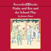 Pinky and Rex and the School Play Audiobook, by James Howe