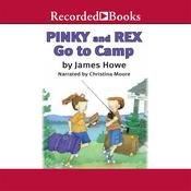 Pinky and Rex Go to Camp, by James Howe