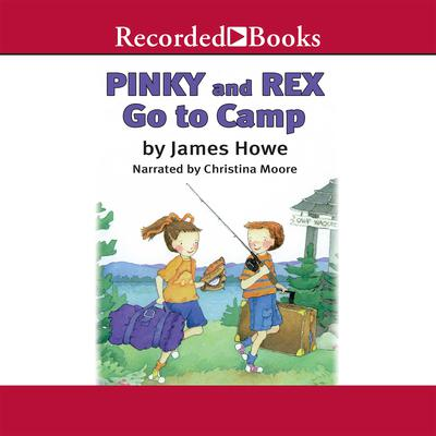 Pinky and Rex Go to Camp Audiobook, by James Howe