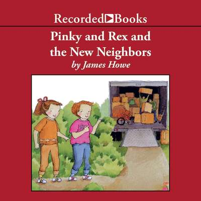 Pinky and Rex and the New Neighbors Audiobook, by James Howe