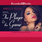 The Player & the Game Audiobook, by Shelly Ellis