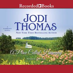 A Place Called Harmony Audiobook, by Jodi Thomas