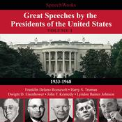 Great Speeches by the Presidents of the United States, Vol. 1: 1933–1968, by SpeechWorks