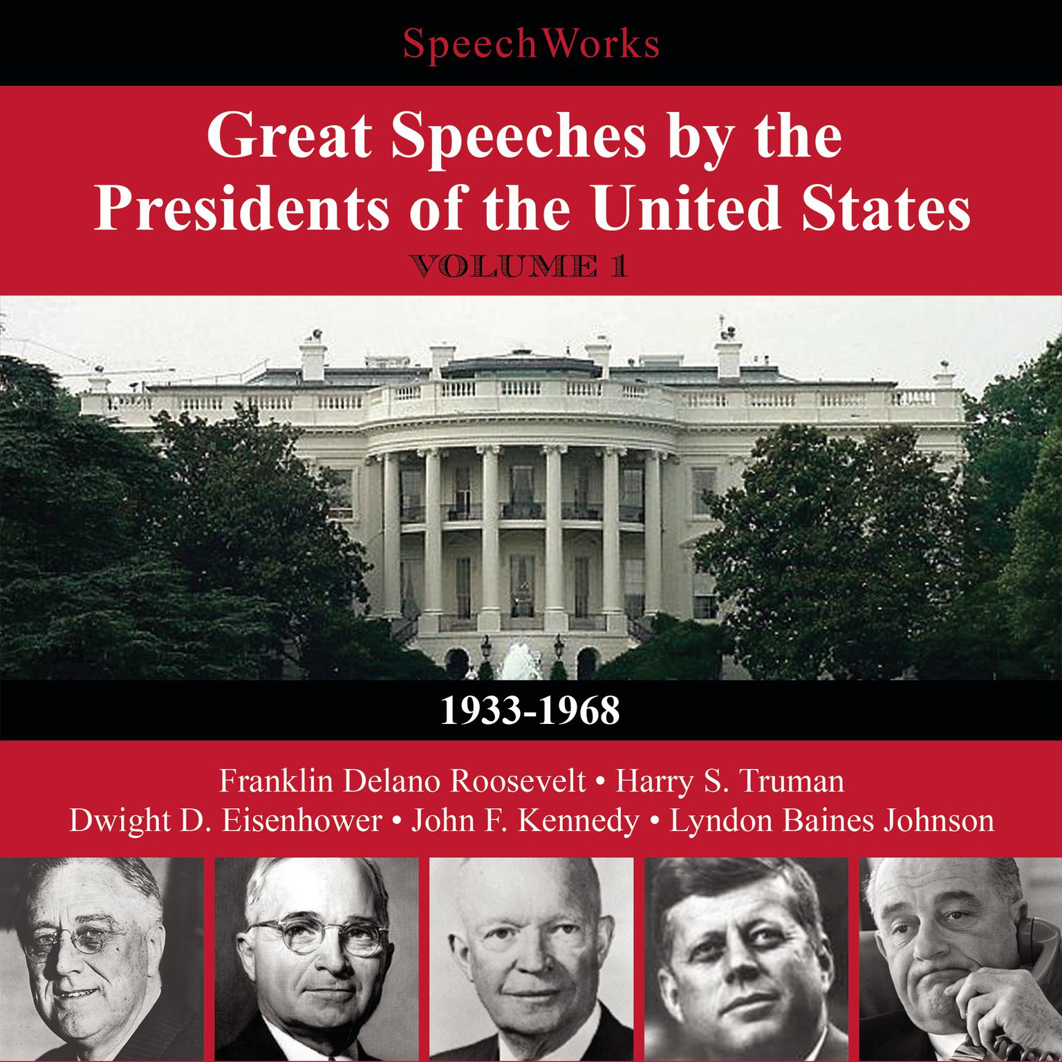 Printable Great Speeches by the Presidents of the United States, Vol. 1: 1933–1968 Audiobook Cover Art