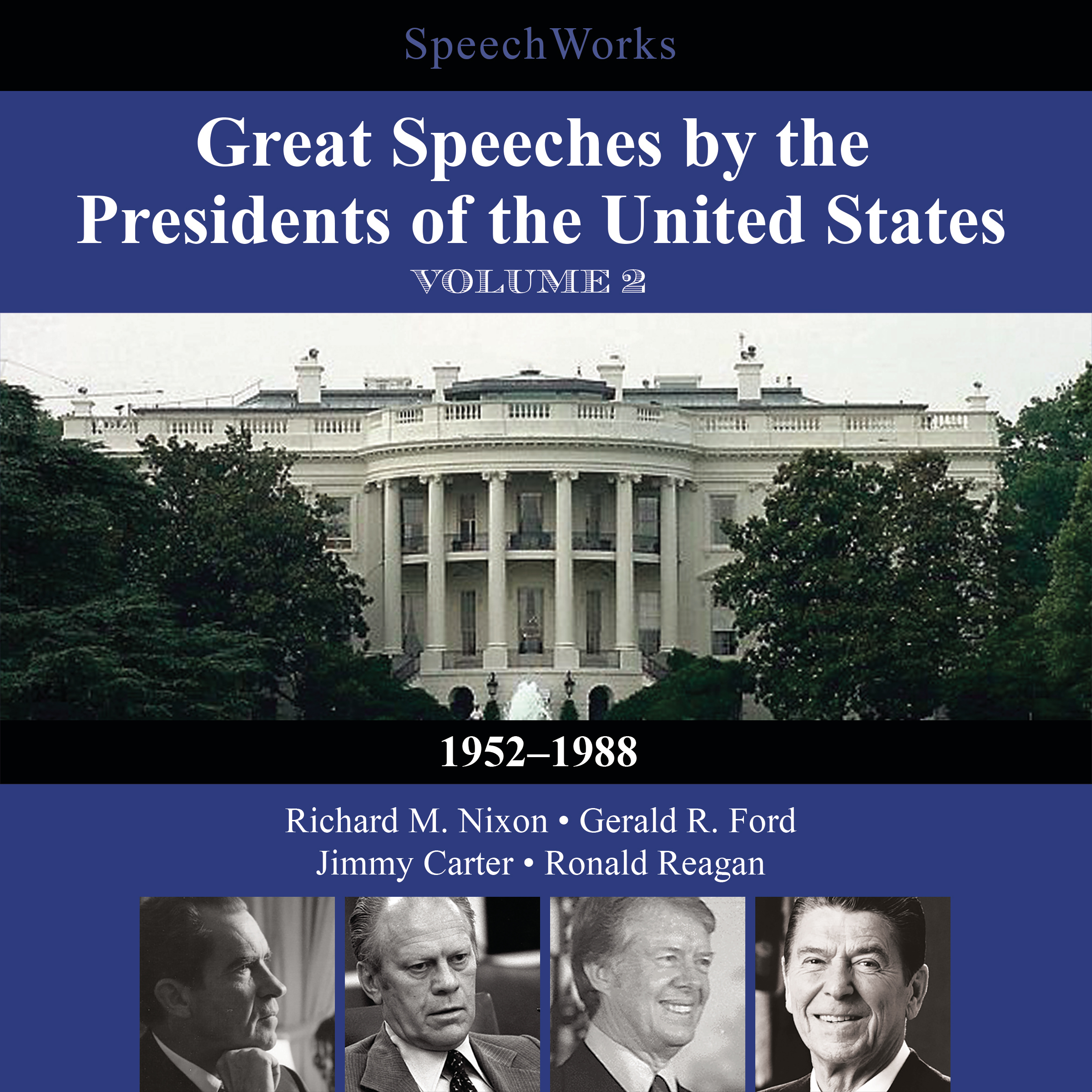 Printable Great Speeches by the Presidents of the United States, Vol. 2: 1952–1988 Audiobook Cover Art