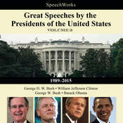 Great Speeches by the Presidents of the United States, Vol. 3: 1989–2015, by SpeechWorks