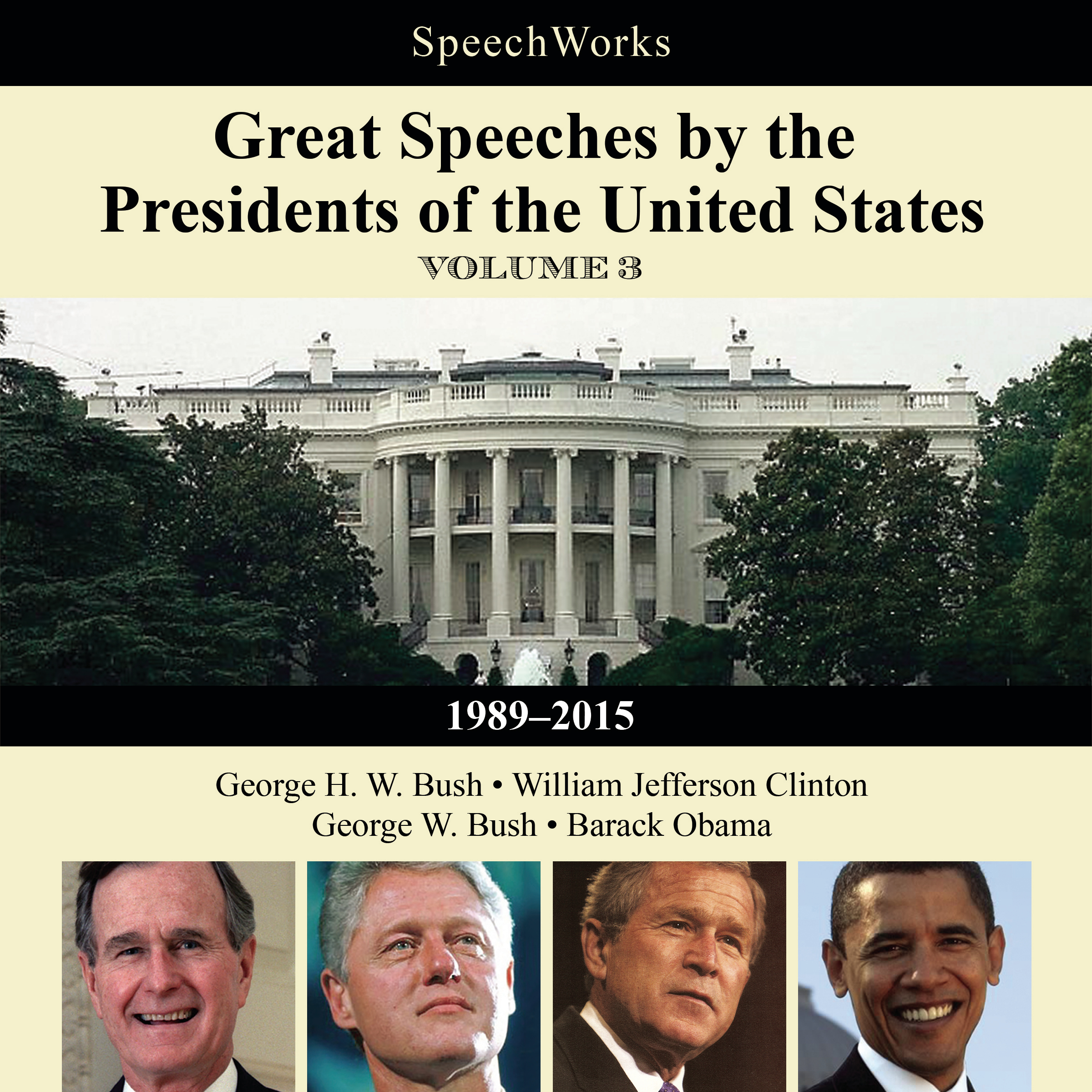 Printable Great Speeches by the Presidents of the United States, Vol. 3: 1989–2015 Audiobook Cover Art