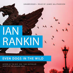 Even Dogs in the Wild Audiobook, by Ian Rankin