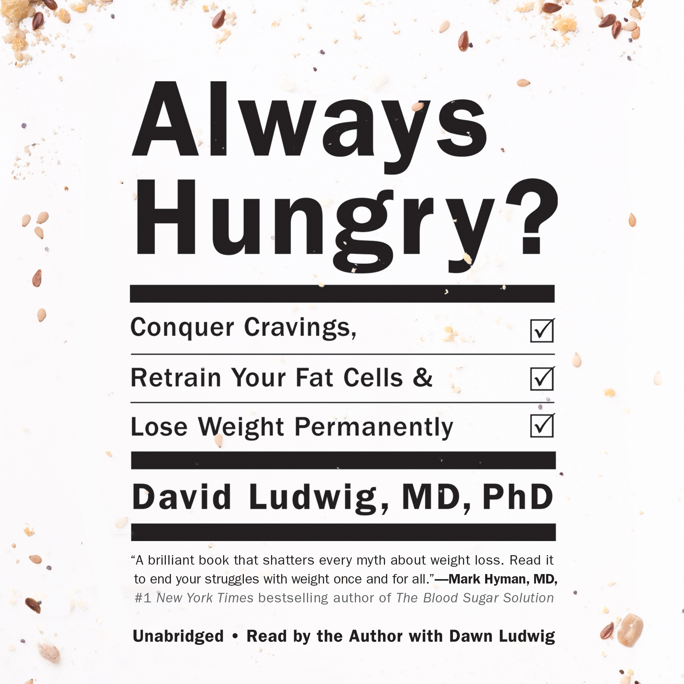 Printable Always Hungry?: Conquer Cravings, Retrain Your Fat Cells, and Lose Weight Permanently  Audiobook Cover Art