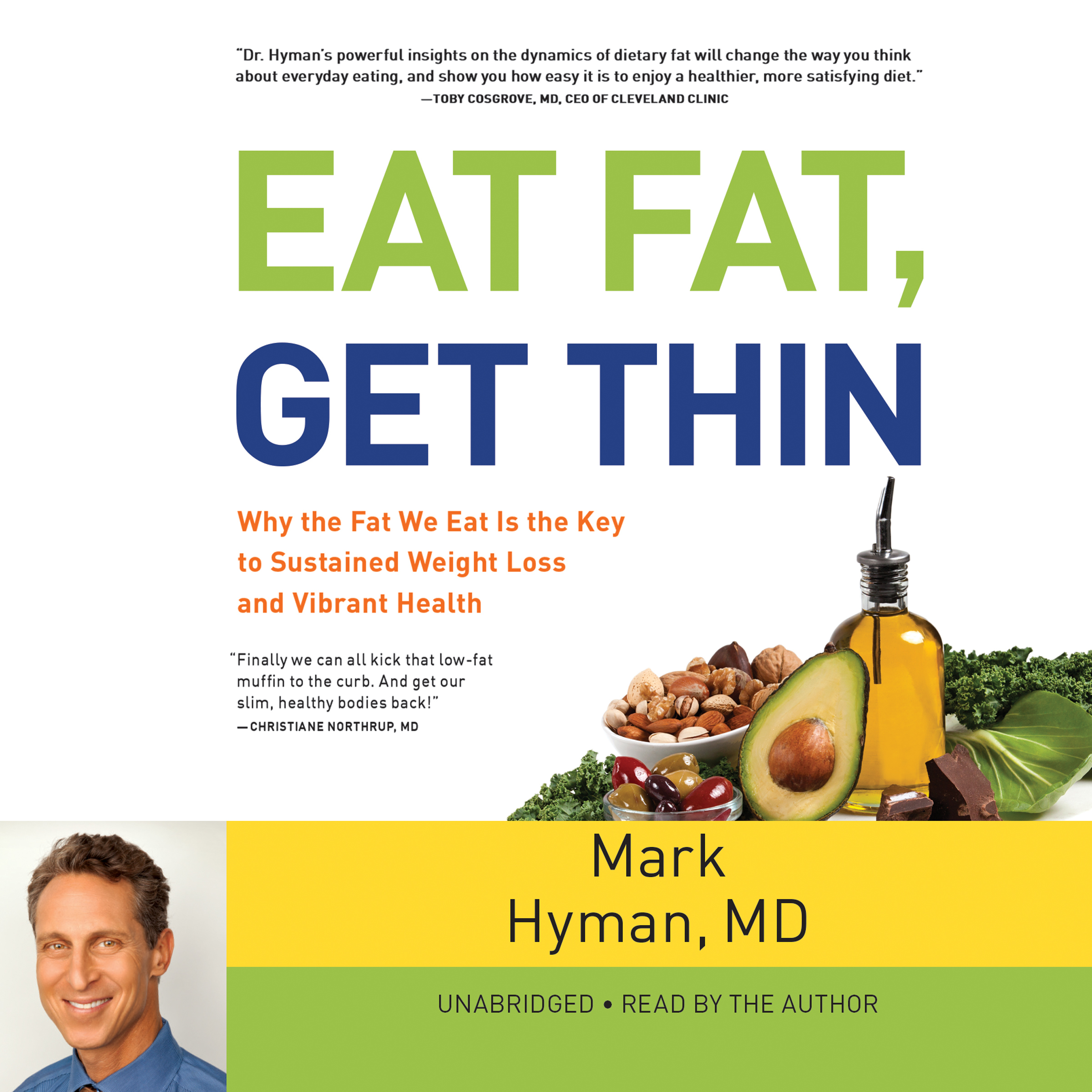 Printable Eat Fat, Get Thin: Why the Fat We Eat Is the Key to Sustained Weight Loss and Vibrant Health Audiobook Cover Art