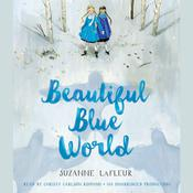 Beautiful Blue World Audiobook, by Suzanne LaFleur